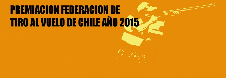 PREMIACION FEDERACION DE TIRO AL VUELO DE CHILE AÑO 2015